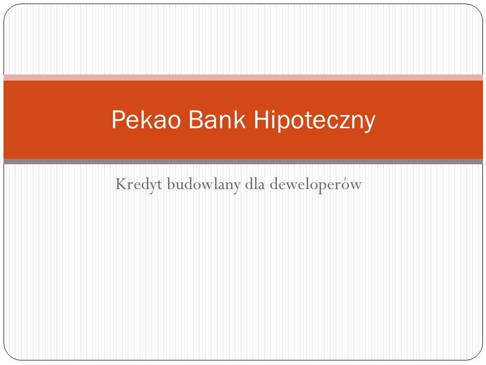 Kredyt budowlany dla deweloperów Pekao Bank Hipoteczny