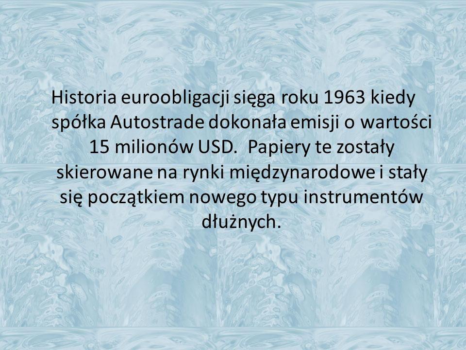 Obligacje zagranicznie Skarbu Państwa Łączne zadłużenie skarbu państwa Polskiego z tytułu wyemitowanych euroobligacji w wyrażeniu złotowym wynosi obecnie blisko 200 mld, co stanowi około 25% całkowitego zadłużenia Polski.