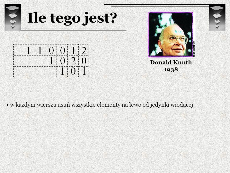 Ile tego jest? Donald Knuth 1938 w każdym wierszu usuń wszystkie elementy na lewo od jedynki wiodącej