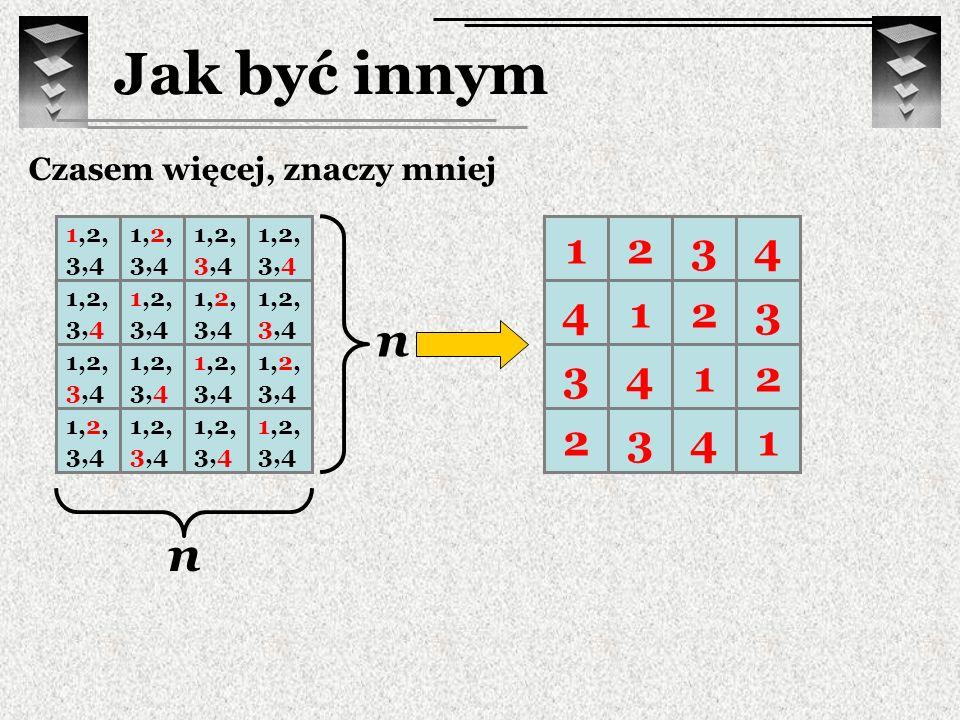 Jak być innym Czasem wi ę cej, znaczy mniej 1,2, 3,4 1,2, 3,4 1,2, 3,4 1,2, 3,4 1,2, 3,4 1,2, 3,4 1,2, 3,4 1,2, 3,4 1,2, 3,4 1,2, 3,4 1,2, 3,4 1,2, 3,
