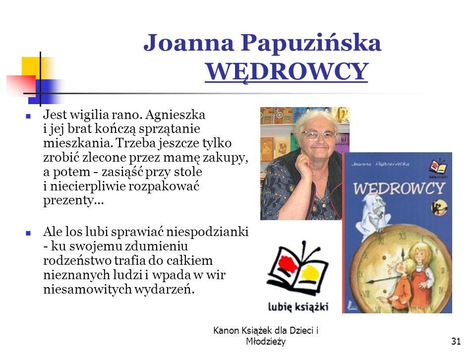 Kanon Książek dla Dzieci i Młodzieży31 Joanna Papuzińska WĘDROWCY Jest wigilia rano.