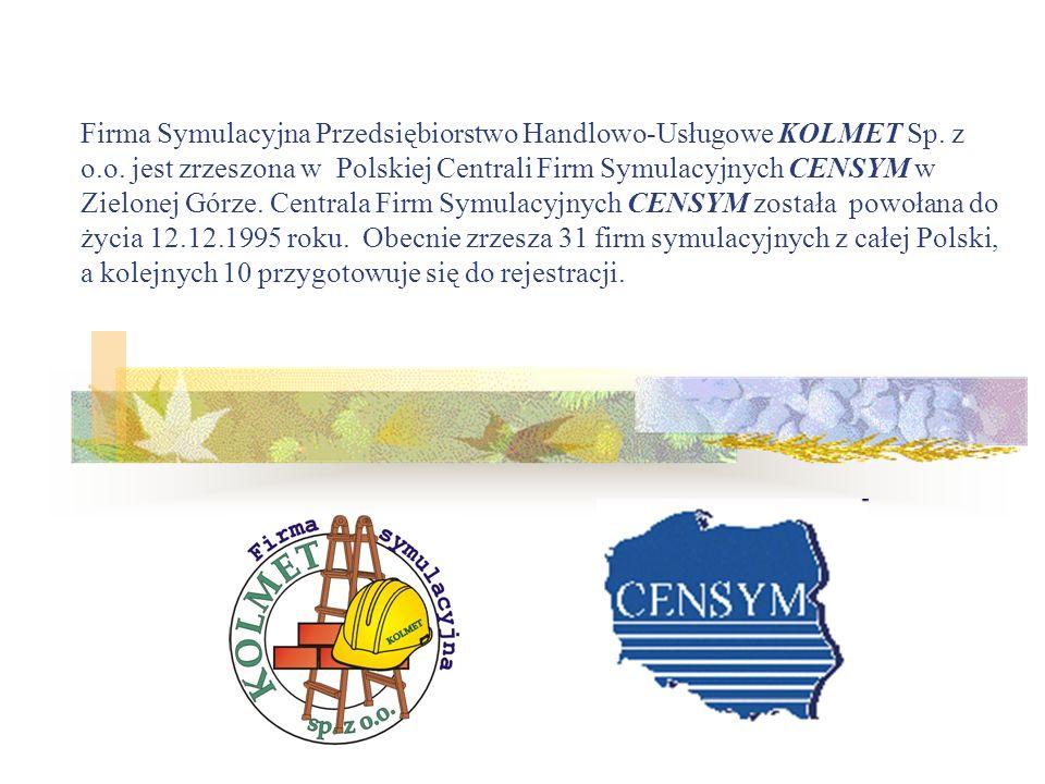Firma Symulacyjna Przedsiębiorstwo Handlowo-Usługowe KOLMET Sp. z o.o. jest zrzeszona w Polskiej Centrali Firm Symulacyjnych CENSYM w Zielonej Górze.