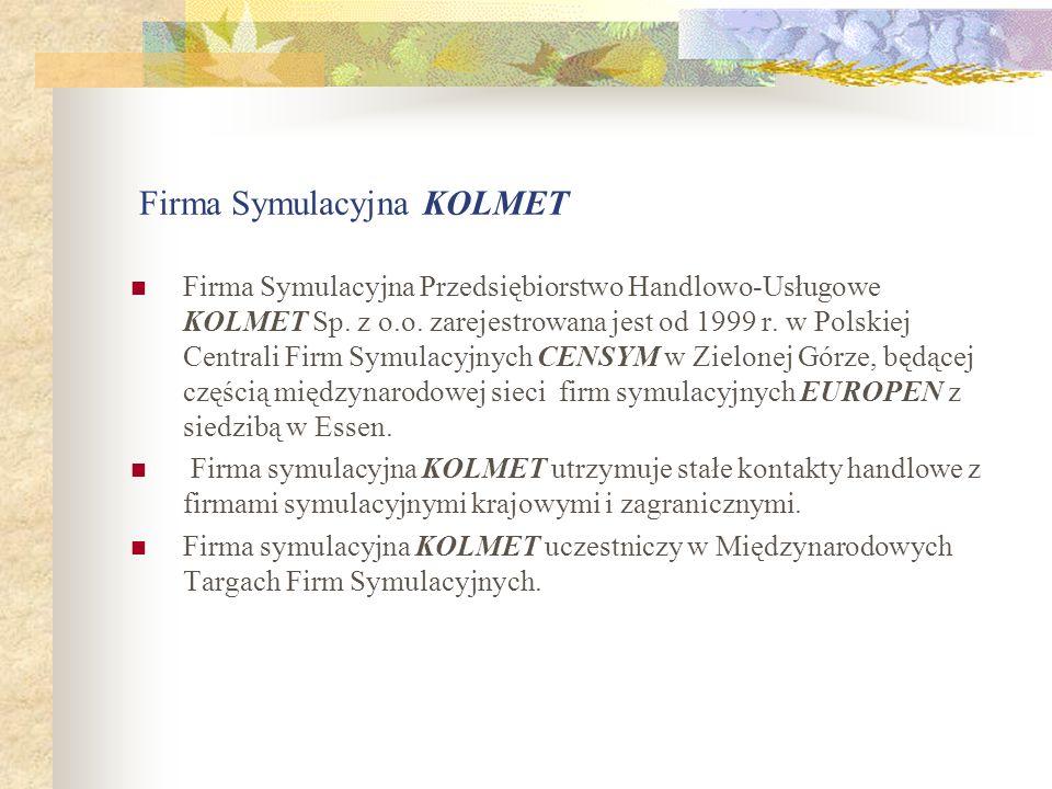 Firma Symulacyjna KOLMET Firma Symulacyjna Przedsiębiorstwo Handlowo-Usługowe KOLMET Sp. z o.o. zarejestrowana jest od 1999 r. w Polskiej Centrali Fir