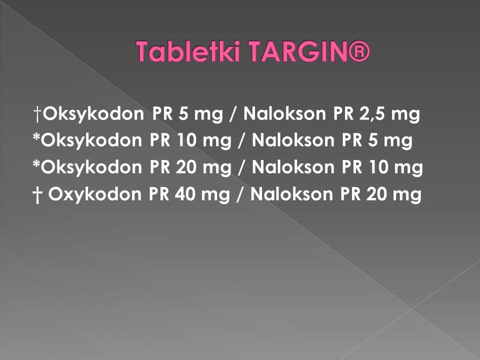 Oksykodon PR 5 mg / Nalokson PR 2,5 mg *Oksykodon PR 10 mg / Nalokson PR 5 mg *Oksykodon PR 20 mg / Nalokson PR 10 mg Oxykodon PR 40 mg / Nalokson PR