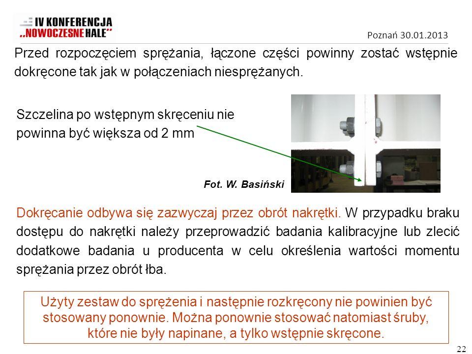 Poznań 30.01.2013 Przed rozpoczęciem sprężania, łączone części powinny zostać wstępnie dokręcone tak jak w połączeniach niesprężanych. Szczelina po ws