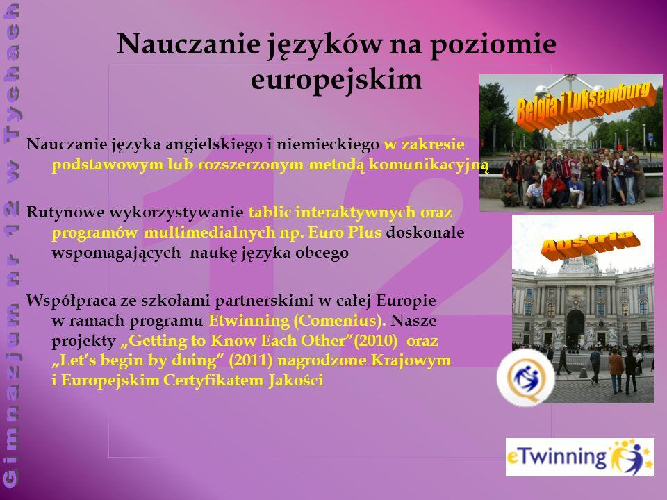 12 Nauczanie języków na poziomie europejskim Nauczanie języka angielskiego i niemieckiego w zakresie podstawowym lub rozszerzonym metodą komunikacyjną