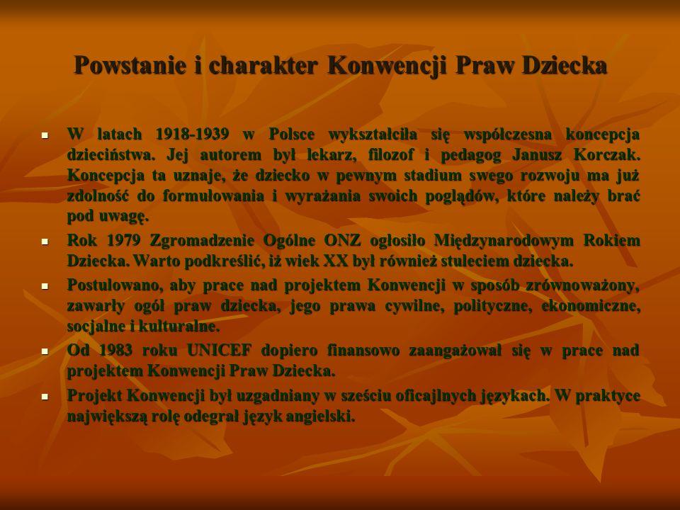 Powstanie i charakter Konwencji Praw Dziecka W latach 1918-1939 w Polsce wykształciła się współczesna koncepcja dzieciństwa. Jej autorem był lekarz, f