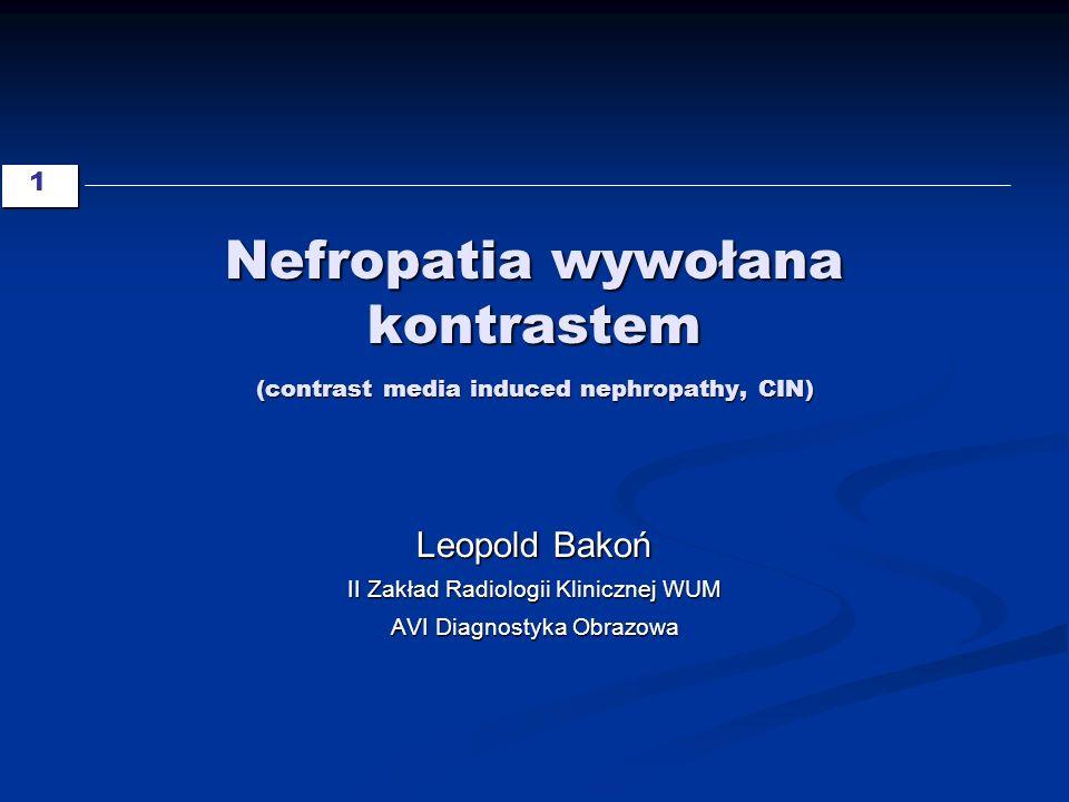 2 Wstęp Nefropatia wywołana środkami kontrastowymi stanowi powikłanie procedur diagnostycznych i trzecią co do częstości przyczynę jatrogennej ostrej niewydolności nerek.