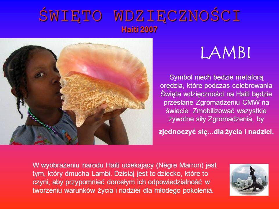 LAMBI W wyobrażeniu narodu Haiti uciekający (Nègre Marron) jest tym, który dmucha Lambi. Dzisiaj jest to dziecko, które to czyni, aby przypomnieć doro