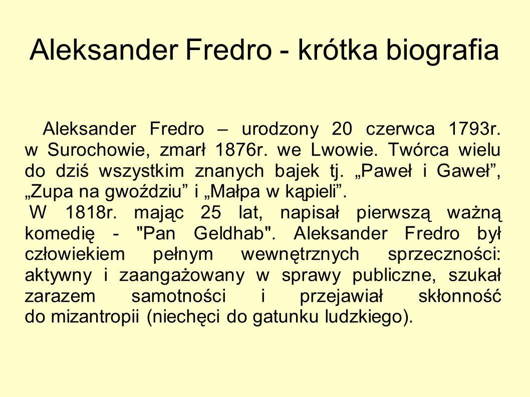 Aleksander Fredro - krótka biografia Aleksander Fredro – urodzony 20 czerwca 1793r.