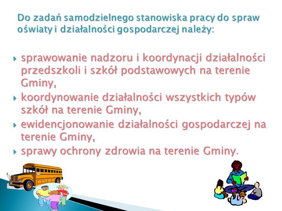 sprawowanie nadzoru i koordynacji działalności przedszkoli i szkół podstawowych na terenie Gminy, sprawowanie nadzoru i koordynacji działalności przed