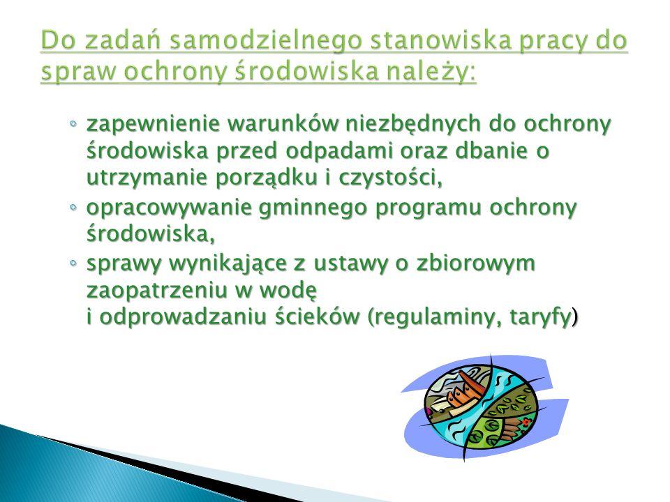zapewnienie warunków niezbędnych do ochrony środowiska przed odpadami oraz dbanie o utrzymanie porządku i czystości, zapewnienie warunków niezbędnych