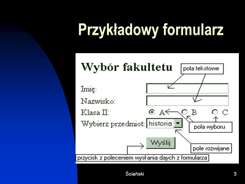 Ściański4 Fragment dokumentu HTML, który definiuje rozmieszczenie elementów formularza z poprzedniego slajdu.