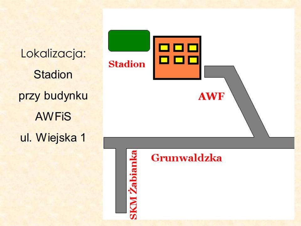 Lokalizacja: Stadion przy budynku AWFiS ul. Wiejska 1