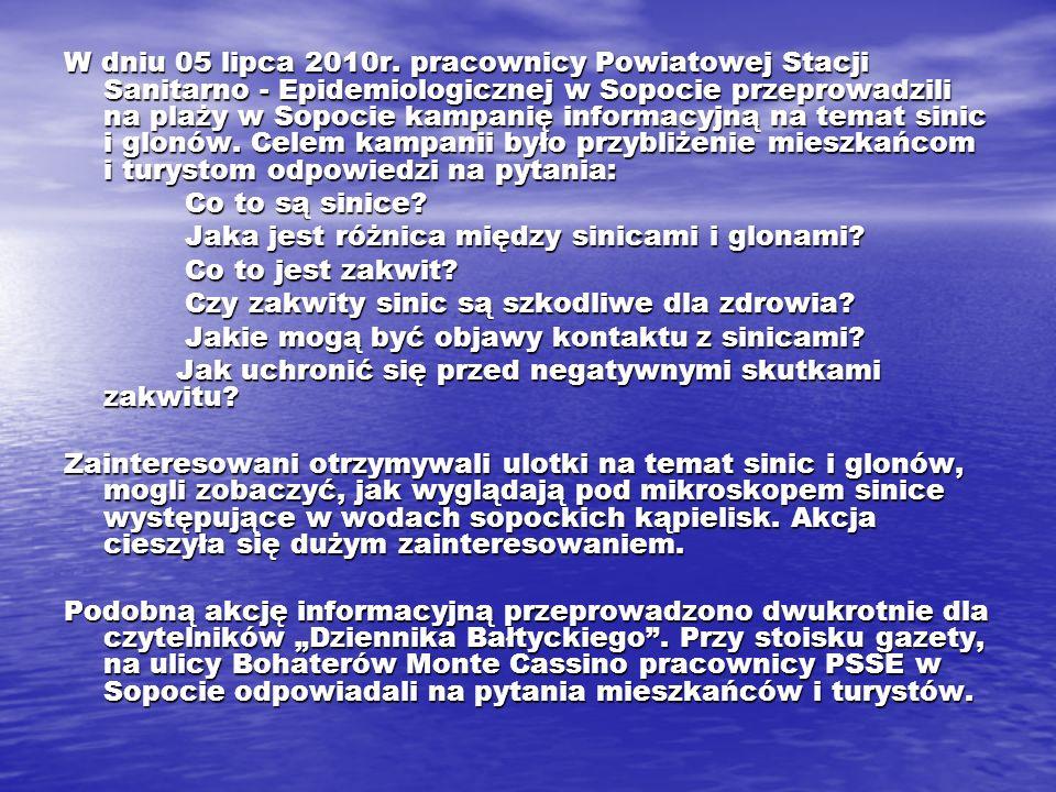 W dniu 05 lipca 2010r. pracownicy Powiatowej Stacji Sanitarno - Epidemiologicznej w Sopocie przeprowadzili na plaży w Sopocie kampanię informacyjną na