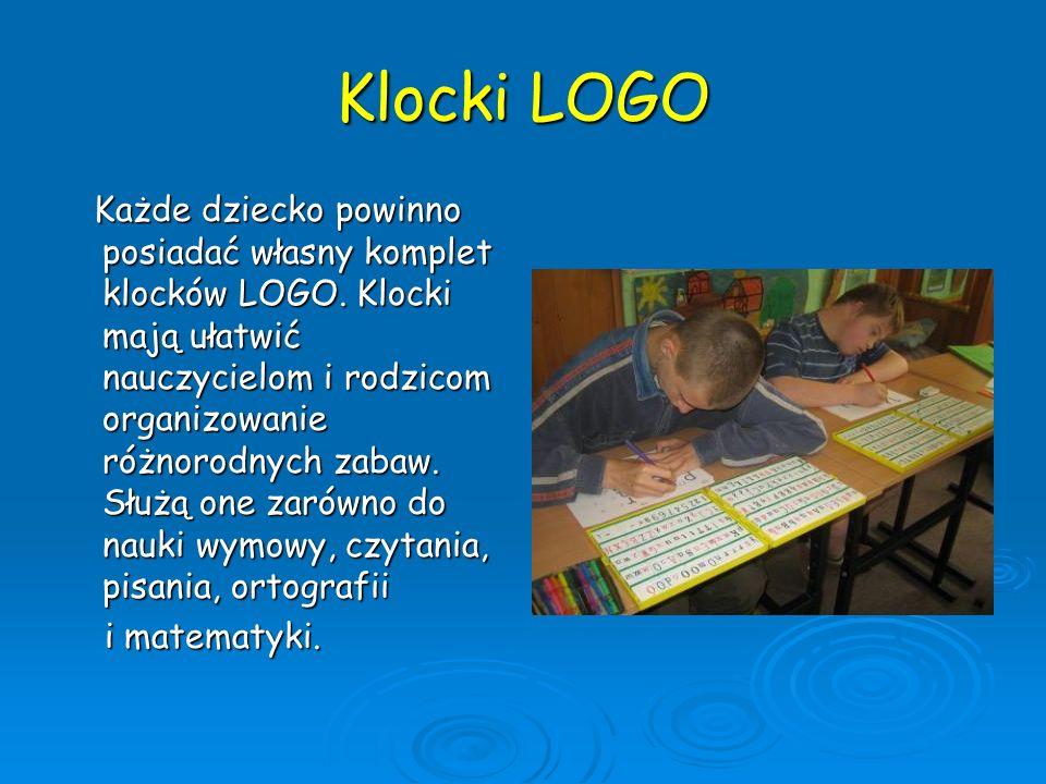 Klocki LOGO Każde dziecko powinno posiadać własny komplet klocków LOGO. Klocki mają ułatwić nauczycielom i rodzicom organizowanie różnorodnych zabaw.