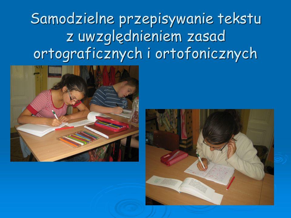 Samodzielne przepisywanie tekstu z uwzględnieniem zasad ortograficznych i ortofonicznych