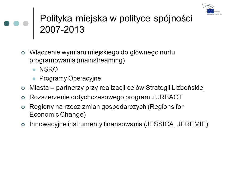 Polityka miejska w polityce spójności 2007-2013 Włączenie wymiaru miejskiego do głównego nurtu programowania (mainstreaming) NSRO Programy Operacyjne