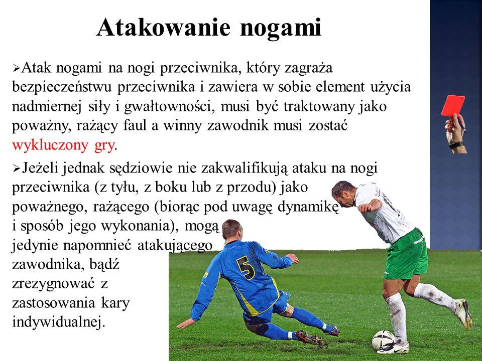 Kryteria oceny powagi przewinienia: element rozmyślności lub złośliwości, dynamika wykonanego ataku, szansa zagrania piłki przez atakującego, czy zawodnik zagraża bezpieczeństwu przeciwnika.
