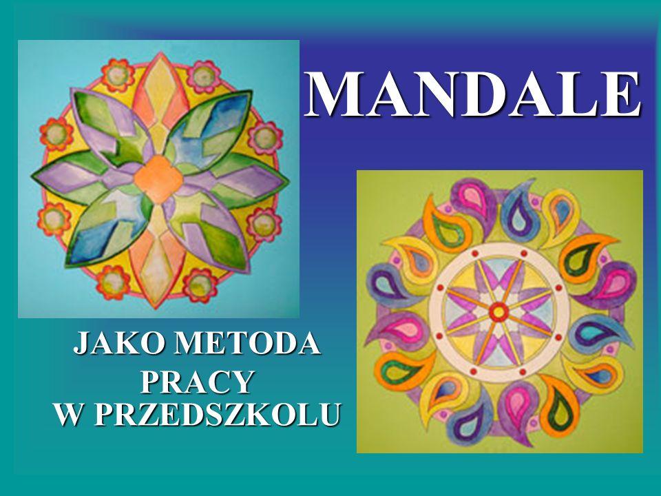 MANDALE MANDALE JAKO METODA PRACY W PRZEDSZKOLU