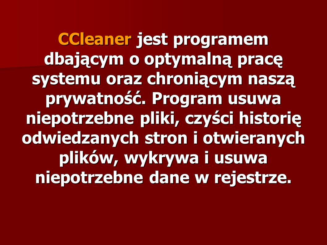 CCleaner jest programem dbającym o optymalną pracę systemu oraz chroniącym naszą prywatność. Program usuwa niepotrzebne pliki, czyści historię odwiedz
