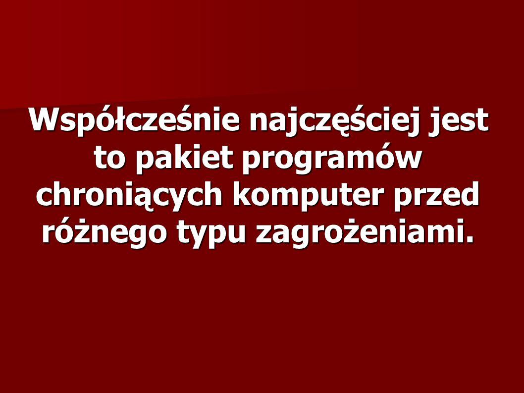 Te programy to np: Norton 360 Norton 360 Kaspersky Kaspersky Nod 32 Nod 32 Arcavir Arcavir Panda Panda Gdata Gdata