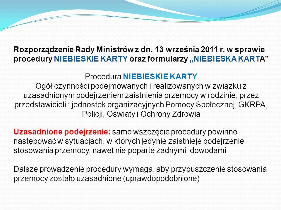 Rozporządzenie Rady Ministrów z dn. 13 września 2011 r. w sprawie procedury NIEBIESKIE KARTY oraz formularzy NIEBIESKA KARTA Procedura NIEBIESKIE KART