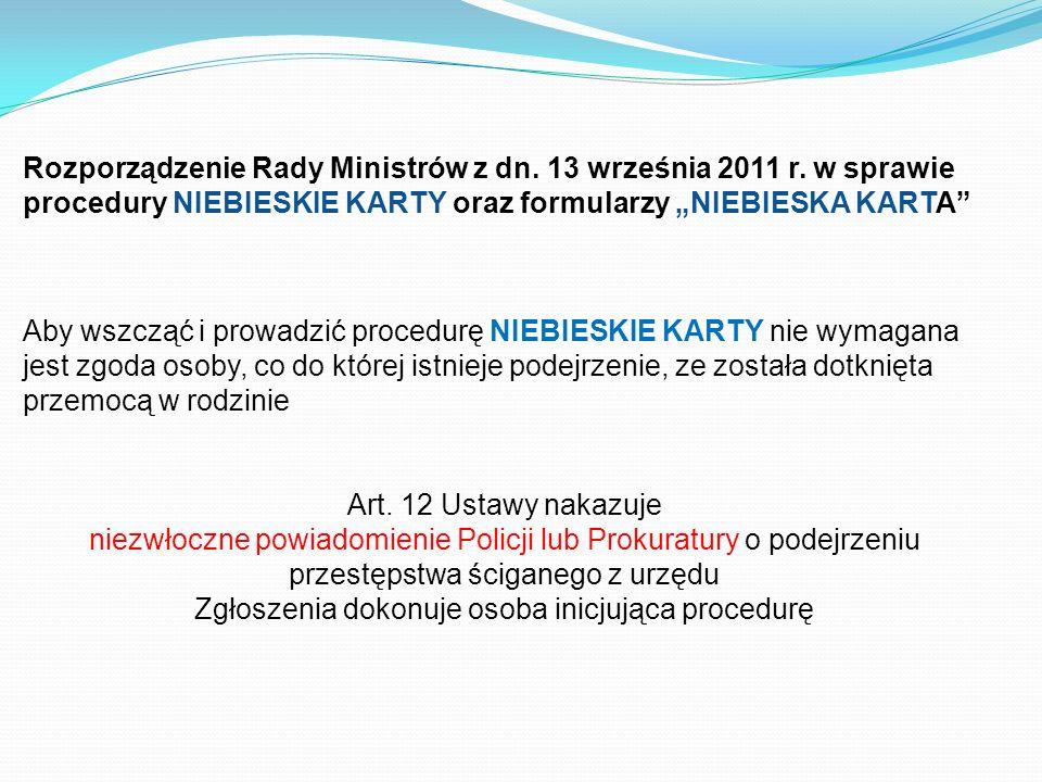 Rozporządzenie Rady Ministrów z dn. 13 września 2011 r. w sprawie procedury NIEBIESKIE KARTY oraz formularzy NIEBIESKA KARTA Aby wszcząć i prowadzić p