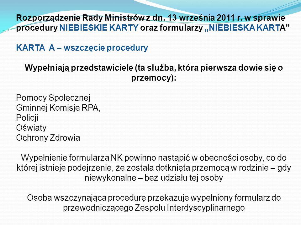 Rozporządzenie Rady Ministrów z dn. 13 września 2011 r. w sprawie procedury NIEBIESKIE KARTY oraz formularzy NIEBIESKA KARTA KARTA A – wszczęcie proce