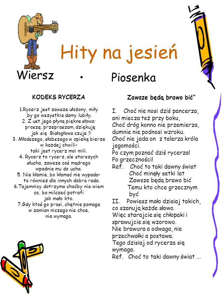 Hity na jesień Wiersz Piosenka Zawsze będą brawo bić I.