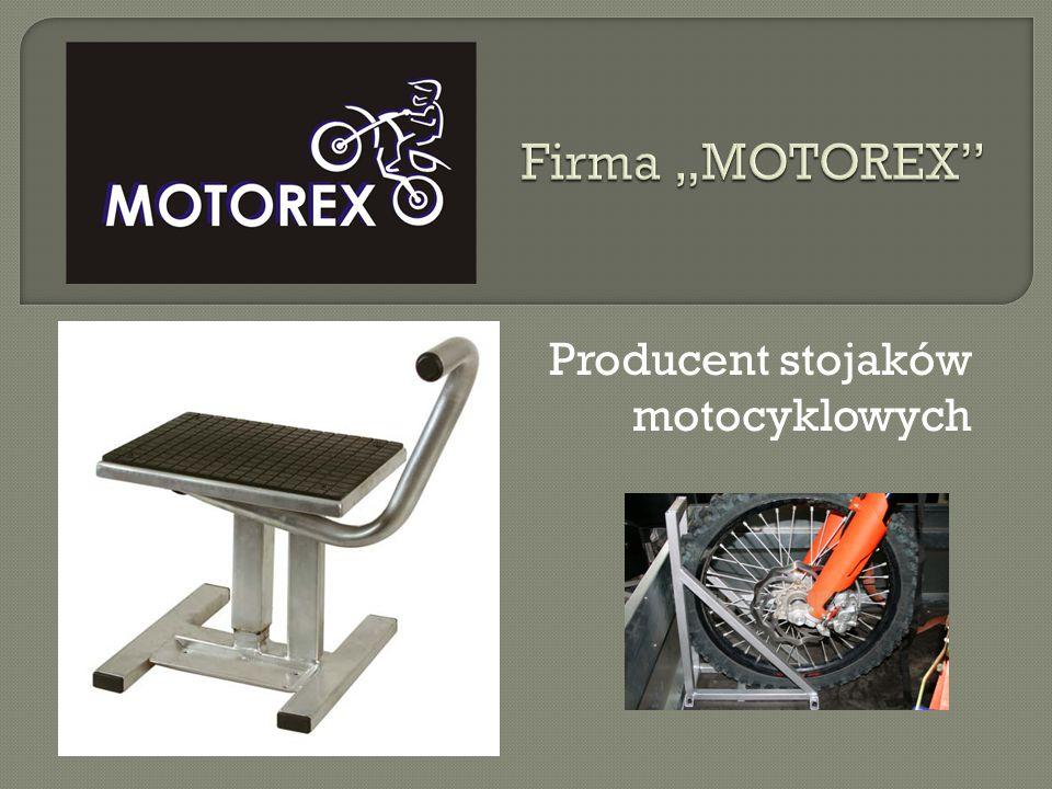Firma jest producentem stalowych stojaków pod motocykle turystyczne, ś cigacze, motocykle wyczynowe motocrossowe.