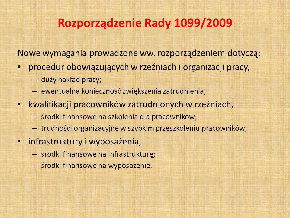 Rozporządzenie Rady 1099/2009 Nowe wymagania prowadzone ww. rozporządzeniem dotyczą: procedur obowiązujących w rzeźniach i organizacji pracy, – duży n