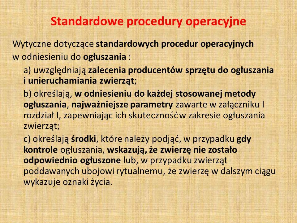 Standardowe procedury operacyjne Wytyczne dotyczące standardowych procedur operacyjnych w odniesieniu do ogłuszania : a) uwzględniają zalecenia produc