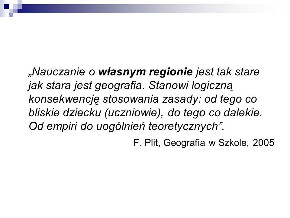 Nauczanie o własnym regionie jest tak stare jak stara jest geografia.