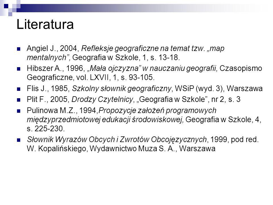 Literatura Angiel J., 2004, Refleksje geograficzne na temat tzw.