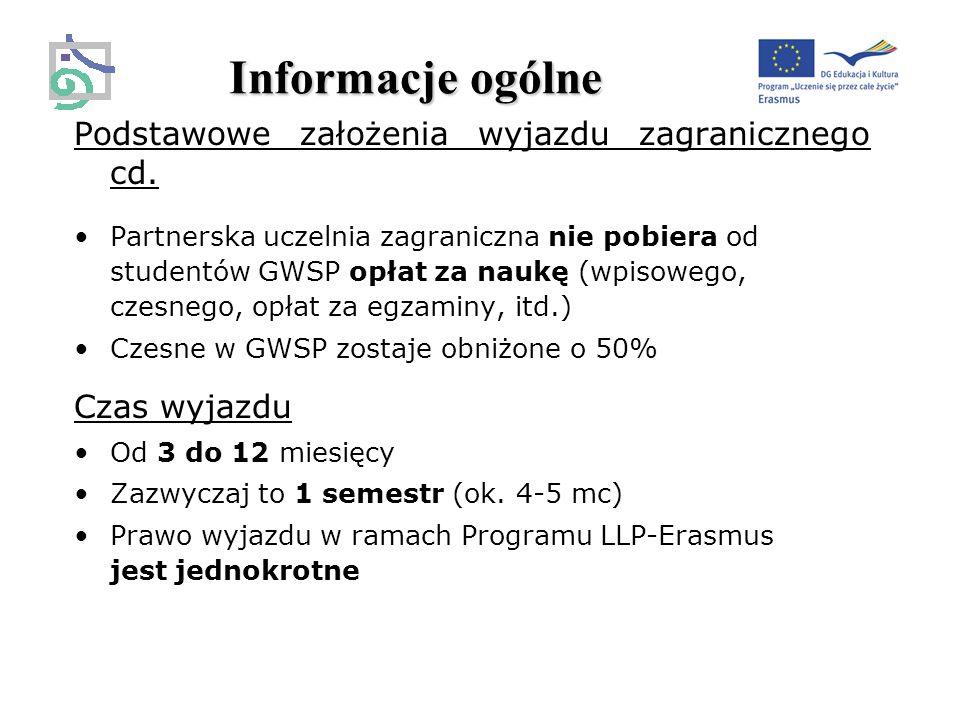 Informacje ogólne Podstawowe założenia wyjazdu zagranicznego cd.
