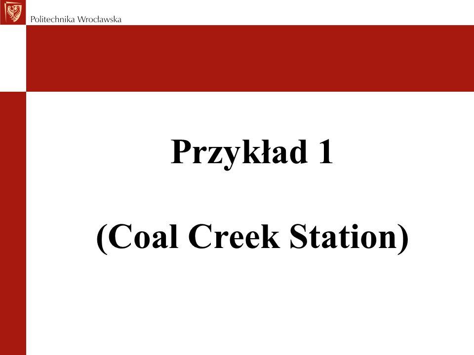 Przykład 1 (Coal Creek Station)