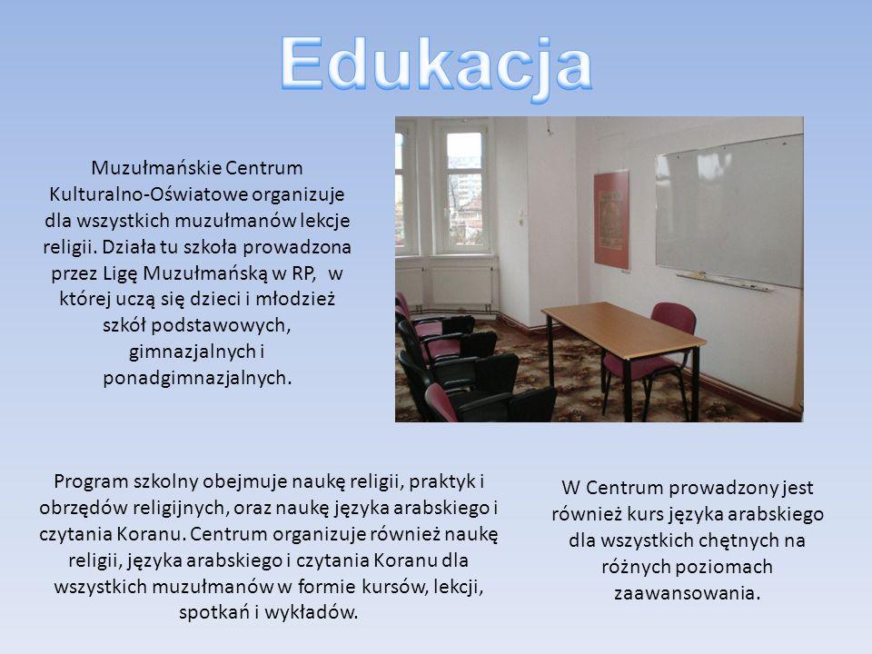 Muzułmańskie Centrum Kulturalno-Oświatowe organizuje dla wszystkich muzułmanów lekcje religii. Działa tu szkoła prowadzona przez Ligę Muzułmańską w RP