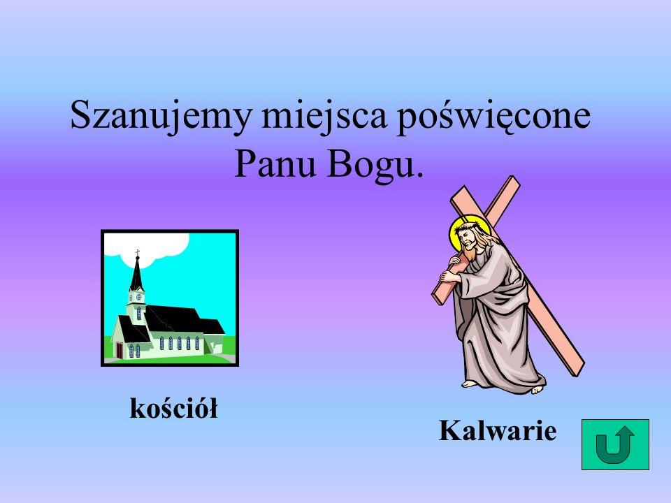 Wymawiamy ze czcią Imiona Boże i imiona świętych.