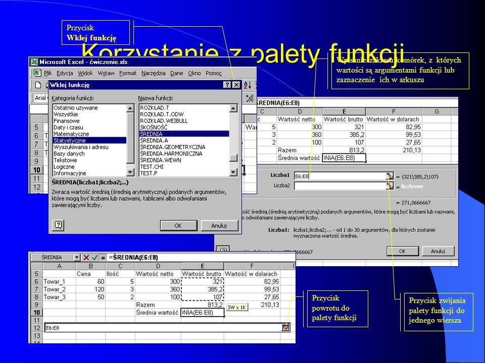 Korzystanie z palety funkcji Wpisanie zakresu komórek, z których wartości są argumentami funkcji lub zaznaczenie ich w arkuszu Przycisk zwijania palet