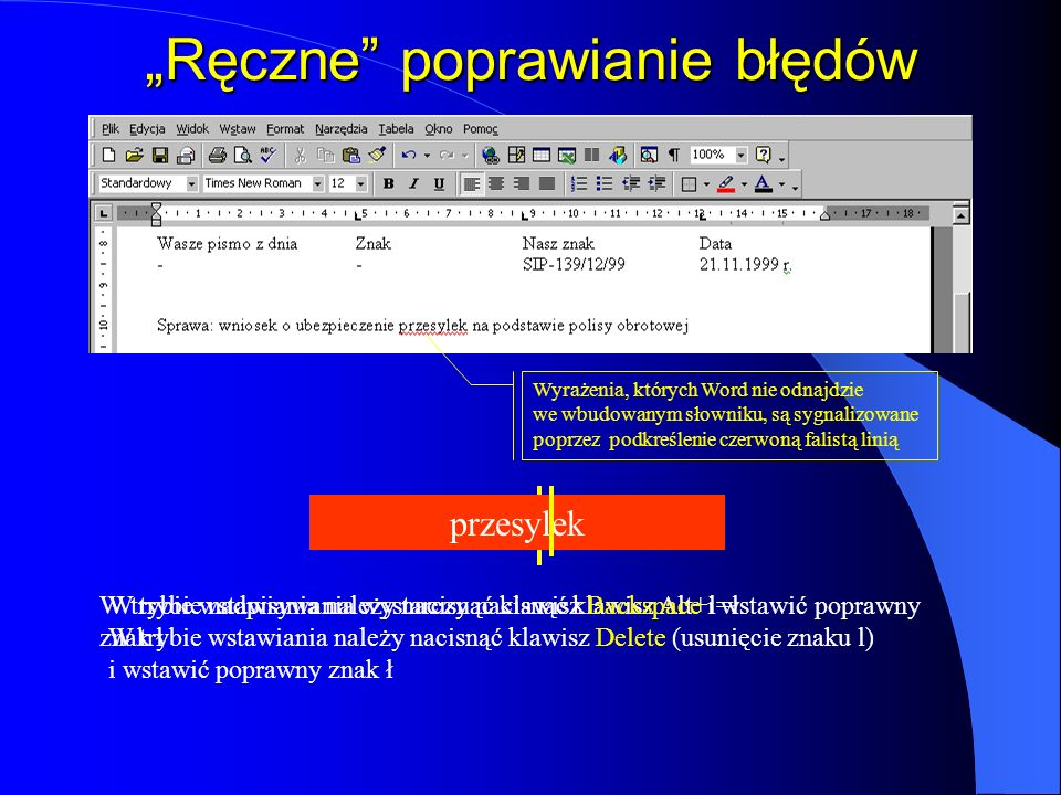 Wstawianie i nadpisywanie Przełączanie trybu wstawiania i trybu nadpisywania można uzyskać naciskając na klawiaturze klawisz Insert. Ten sam efekt daj