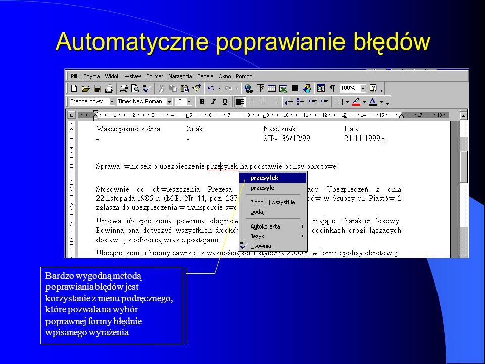 Ręczne poprawianie błędów Wyrażenia, których Word nie odnajdzie we wbudowanym słowniku, są sygnalizowane poprzez podkreślenie czerwoną falistą linią p