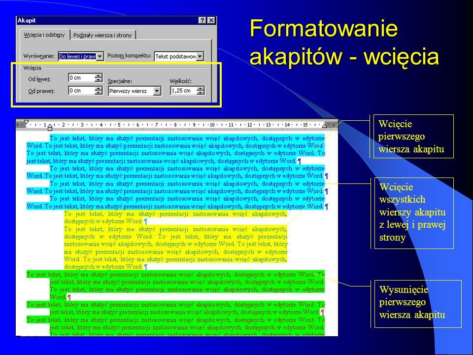 Formatowanie akapitów Z punktu widzenia struktury dokumentu akapit zawiera tekst, stanowiący logicznie zamkniętą całość. Z punktu widzenia edytora tek