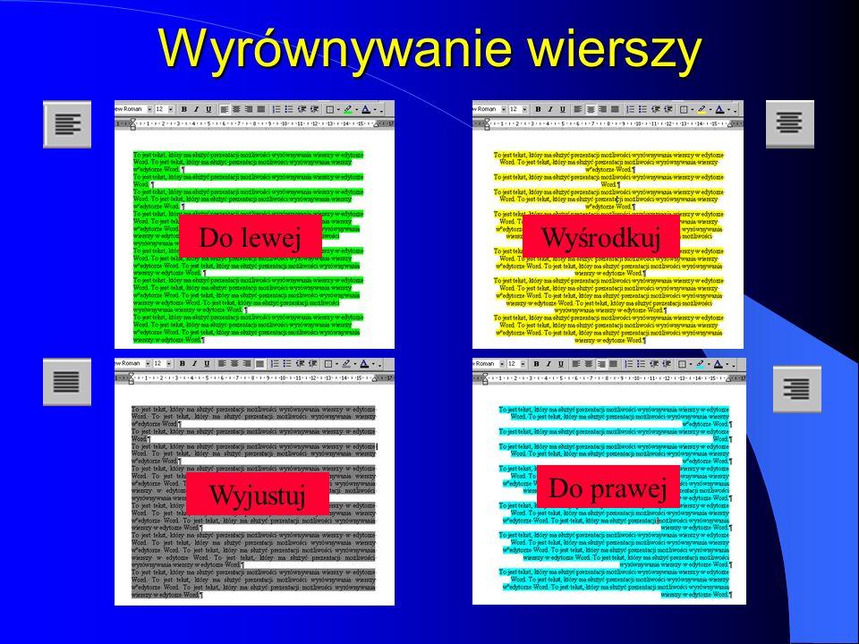 Formatowanie wcięć z zastosowaniem znaczników na linijce Wcięcie pierwszego wiersza akapitu Wcięcie wszystkich wierszy akapitu z lewej Wysunięcie pier