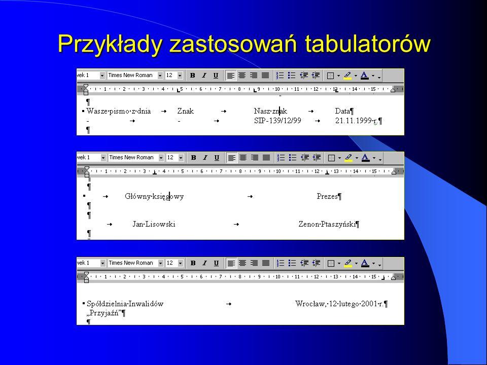 Tabulatory Ustawienia tabulatorów w oknie dialogowym Tabulatory, wywołanym z manu Format oraz odpowiadające im położenie na linijce poziomej Przycisk
