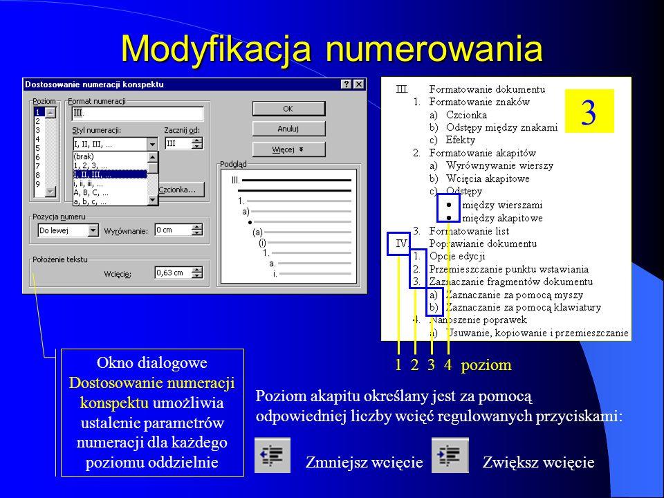 Numerowanie wielopoziomowe Po zaznaczeniu tekstu, należy wybrać funkcję Numerowanie (rys. 2), następnie w oknie dialogowym Wypunktowanie i numerowanie