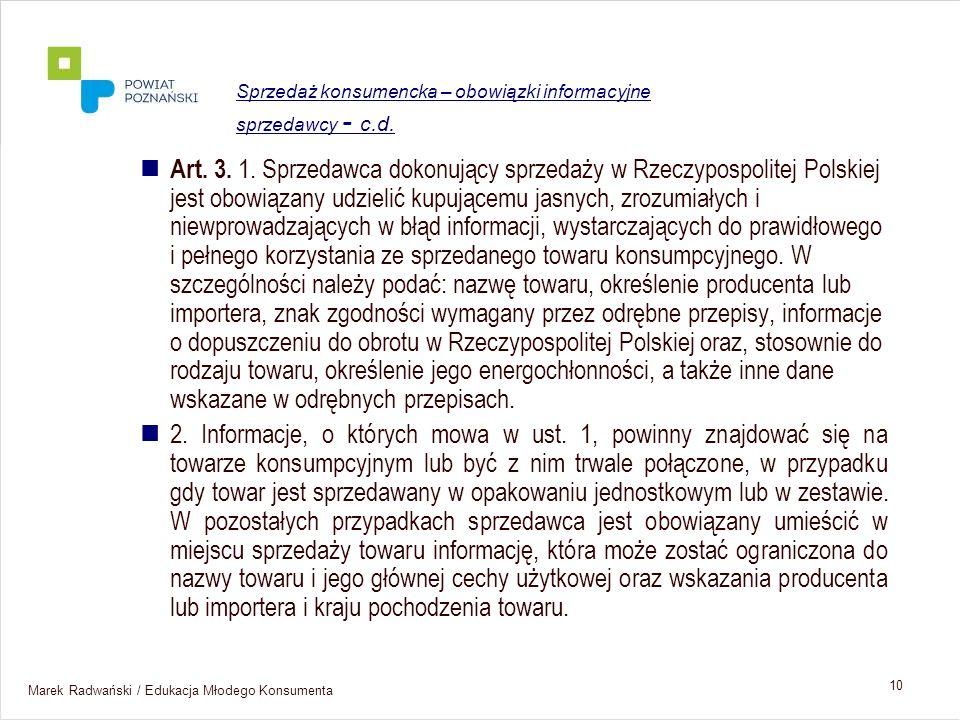 Marek Radwański / Edukacja Młodego Konsumenta 10 Art. 3. 1. Sprzedawca dokonujący sprzedaży w Rzeczypospolitej Polskiej jest obowiązany udzielić kupuj