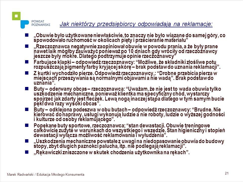 Marek Radwański / Edukacja Młodego Konsumenta 21 Obuwie było użytkowane niewłaściwie, to znaczy nie było wiązane do samej góry, co spowodowało ruchomo