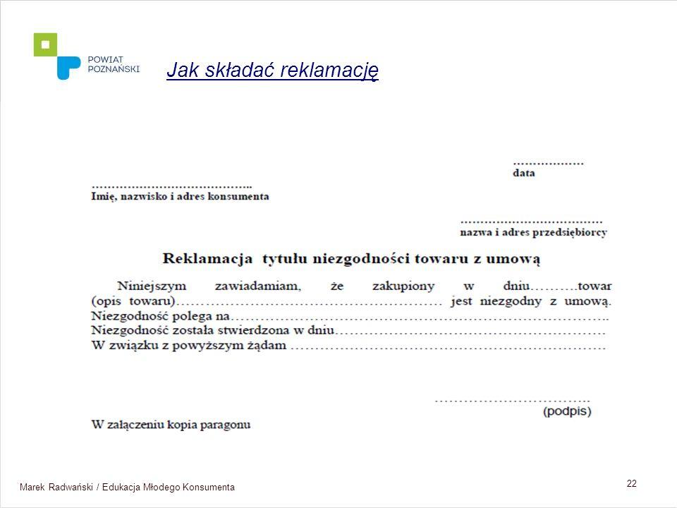 Marek Radwański / Edukacja Młodego Konsumenta 22 Jak składać reklamację