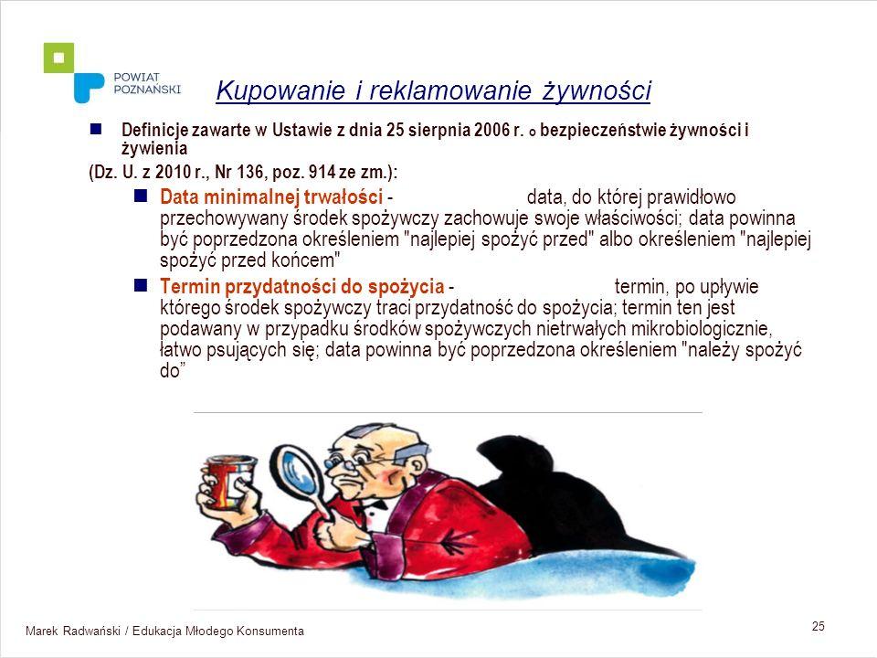 Marek Radwański / Edukacja Młodego Konsumenta 25 Definicje zawarte w Ustawie z dnia 25 sierpnia 2006 r. o bezpieczeństwie żywności i żywienia (Dz. U.